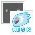 Frío como hielo pin