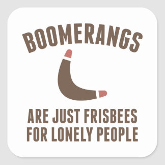 Frisbees For Lonely People Square Sticker