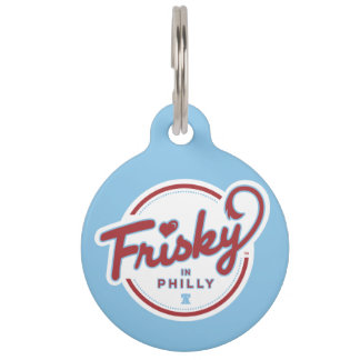 Frisky In Philly Pet Tag