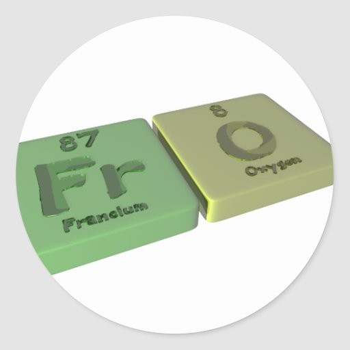 Fro as Fr Francium  and O Oxygen Classic Round Sticker