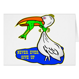 Frog Choking Bird Never Ever Give Up Card