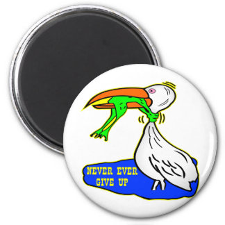 Frog Choking Bird Never Ever Give Up Magnet