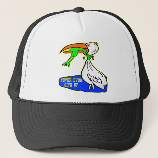 Frog Choking Bird Never Ever Give Up Trucker Hat