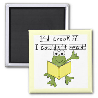 Frog Croak If I Couldn t Read Tshirts and Gifts Fridge Magnets