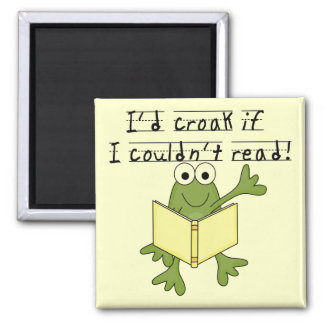 Frog Croak If I Couldn t Read Tshirts and Gifts Refrigerator Magnets