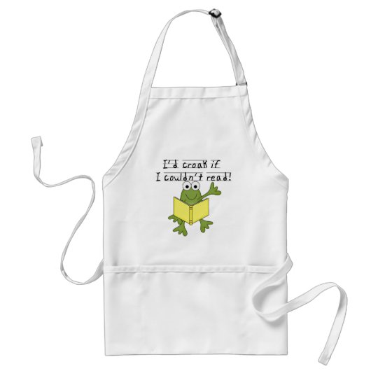 Frog Croak If I Couldn't Read Tshirts and Gifts Adult Apron