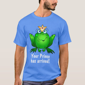 Frog Cute Cartoon Your Prince has Arrived T-Shirt