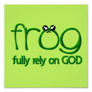 """""""FROG"""" Fully Rely On God Poster"""