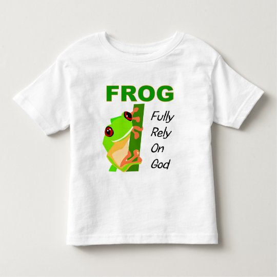 FROG, Fully rely on God Toddler T-shirt