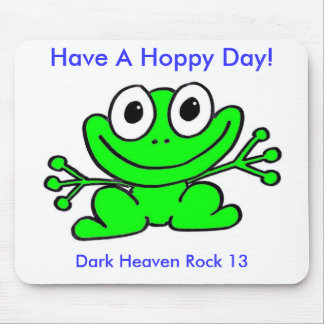 frog mouse pad, Have A Hoppy Day!, Dark Heave...