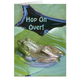 "FROG ON LILY PAD-""HOP ON OVER"" (PHOTOG.) CARD"