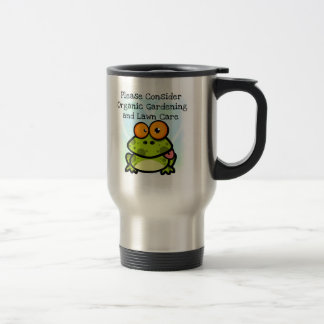 Frog Organic Gardening T-shirts and Gifts 15 Oz Stainless Steel Travel Mug