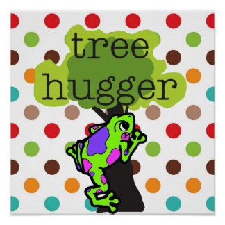 Frog Tree Hugger T-shirts and Gifts Poster