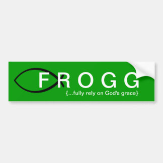 FROGG (Fully Rely On God's Grace) Bumper Sticker