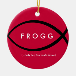 FROGG (Fully Rely On God's Grace) Ornament