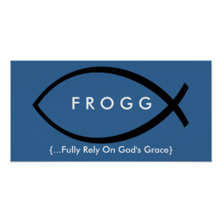 FROGG (Fully Rely On God's Grace) Poster (Blue)