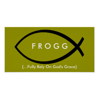 FROGG (Fully Rely On God's Grace) Poster (Mod)