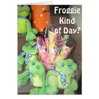 "FROGGIE KIND OF DAY? 40 IS NOT ""THAT BAD"" CARD"