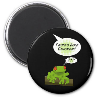 Froggy tastes like chicken. 2 inch round magnet