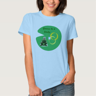 Froggy Wedding / Lily Pad - Gonna be a Bride T-Shirt