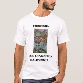 FROGHORN, SAN FRANCISCO,CA T-Shirt