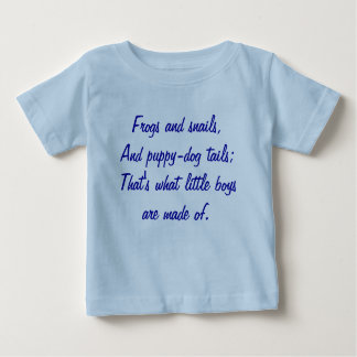 Frogs and snails,And puppy-dog tails;That's wha... T Shirts