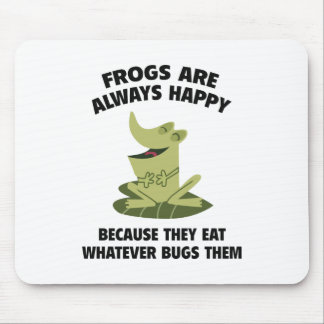 Frogs Are Always Happy Mouse Pad