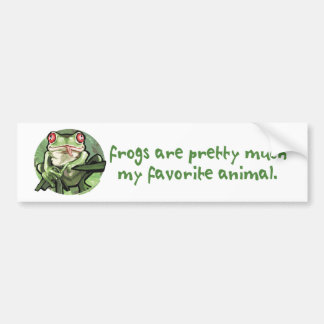 Frogs Are Pretty Much My Favorite Animal. Bumperst Car Bumper Sticker