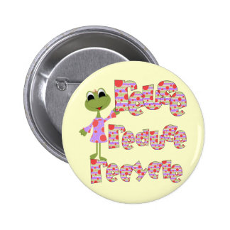 Frogs Reuse Reduce Recycle T-shirts and Gifts Pinback Button
