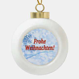 Frohe Weihnachten! Merry Christmas in German rf Ceramic Ball Christmas Ornament