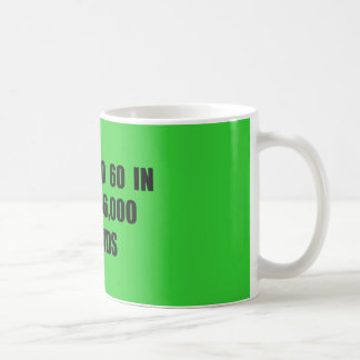 From  0 to 60 in seconds classic white coffee mug