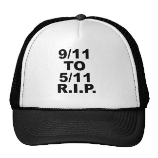 FROM 9/11 TO 5/11 R.I.P TRUCKER HAT
