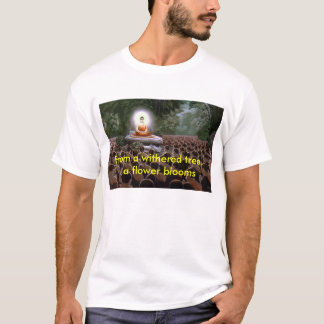 From A Withered Tree, A Flower Blooms T-Shirt