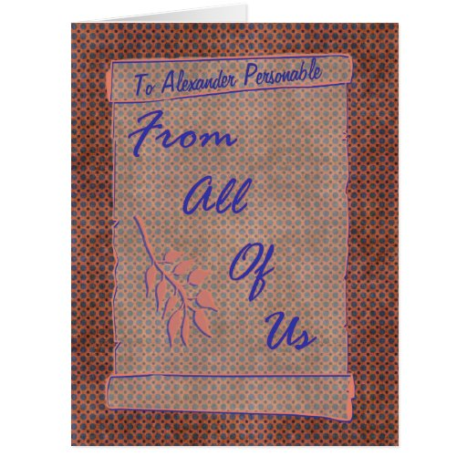 From All of Us Customizable Oversized Scroll Greeting Card