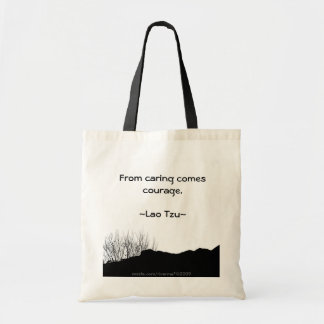 From caring comes courage. tote bag