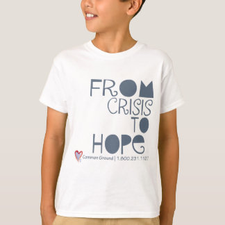 From Crisis to Hope T-Shirt
