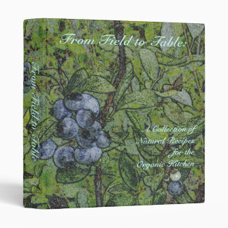 From Field to Table - Organic Recipes 3 Ring Binder