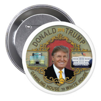 From Gambling House to White House 3 Inch Round Button