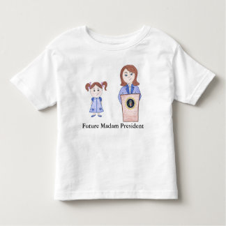 From Girl Power to Future Madam President Toddler T-shirt
