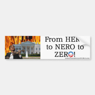 From Hero to Nero to Zero bumper sticker