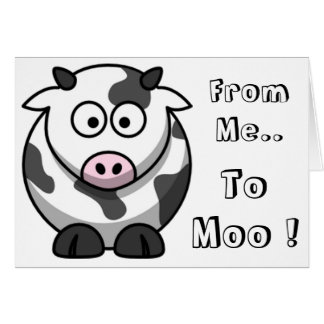 From Me.. To Moo! Note Card