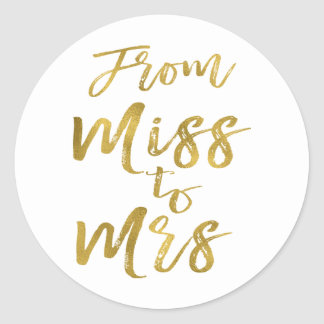 From Miss to Mrs Bridal Shower Party Gold Foil Classic Round Sticker