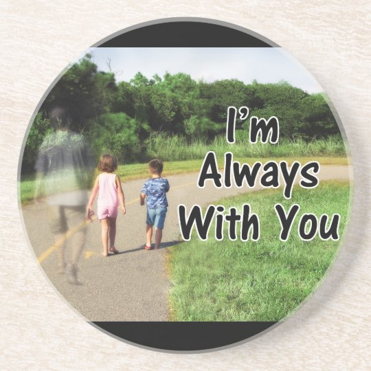 From Missing Dad - I'm Always With You Drink Coaster