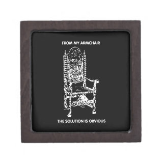 From My Armchair The Solution is Obvious Premium Keepsake Boxes