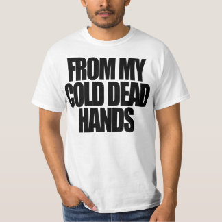 From my cold dead hands (2 sided) T-Shirt