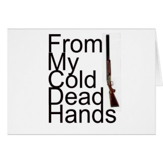 From My Cold Dead Hands Card