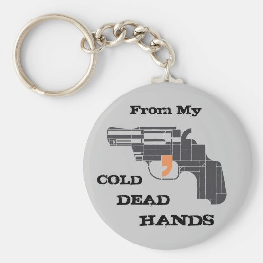 From My Cold Dead Hands Keychain