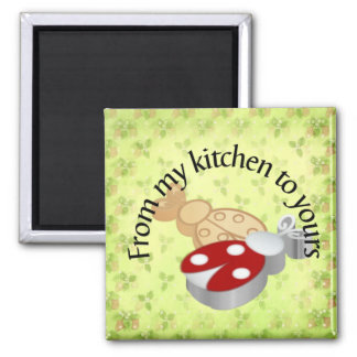 From My Kitchen to Your Magnet