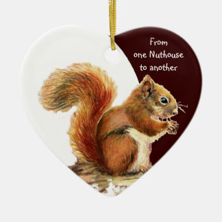 From One Nuthouse to Another Fun Squirrel humor Ceramic Ornament