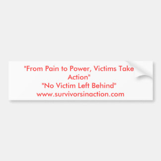 """""""From Pain to Power, Victims Take Action""""""""No Vi... Bumper Sticker"""